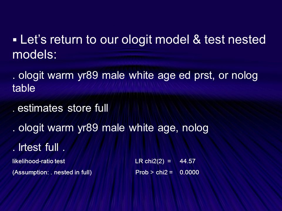 Let's return to our ologit model & test nested models: