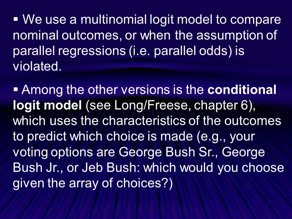 We use a multinomial logit model to compare nominal outcomes, or when the assumption of parallel regressions (i.e. parallel odds) is violated.