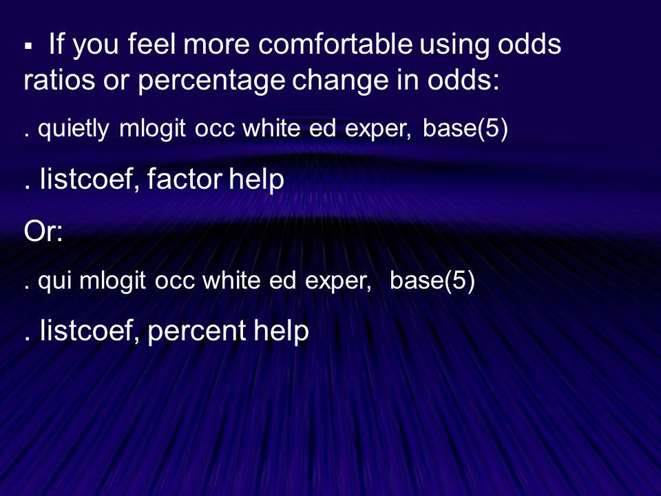 . listcoef, factor help Or: . listcoef, percent help