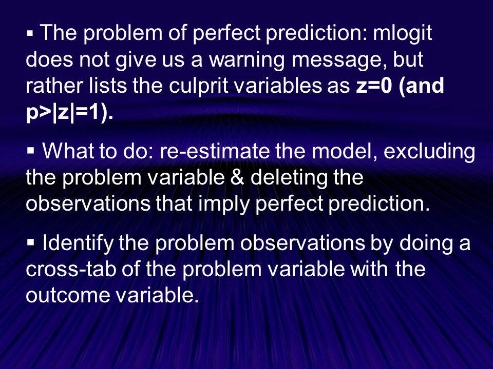 The problem of perfect prediction: mlogit does not give us a warning message, but rather lists the culprit variables as z=0 (and p>|z|=1).