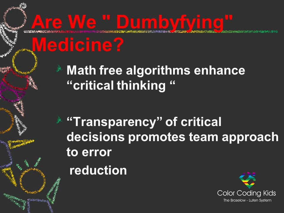 Are We Dumbyfying Medicine