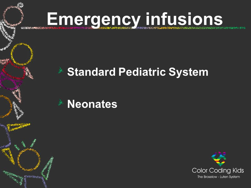 Emergency infusions Standard Pediatric System Neonates