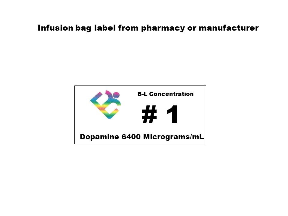 # 1 Infusion bag label from pharmacy or manufacturer