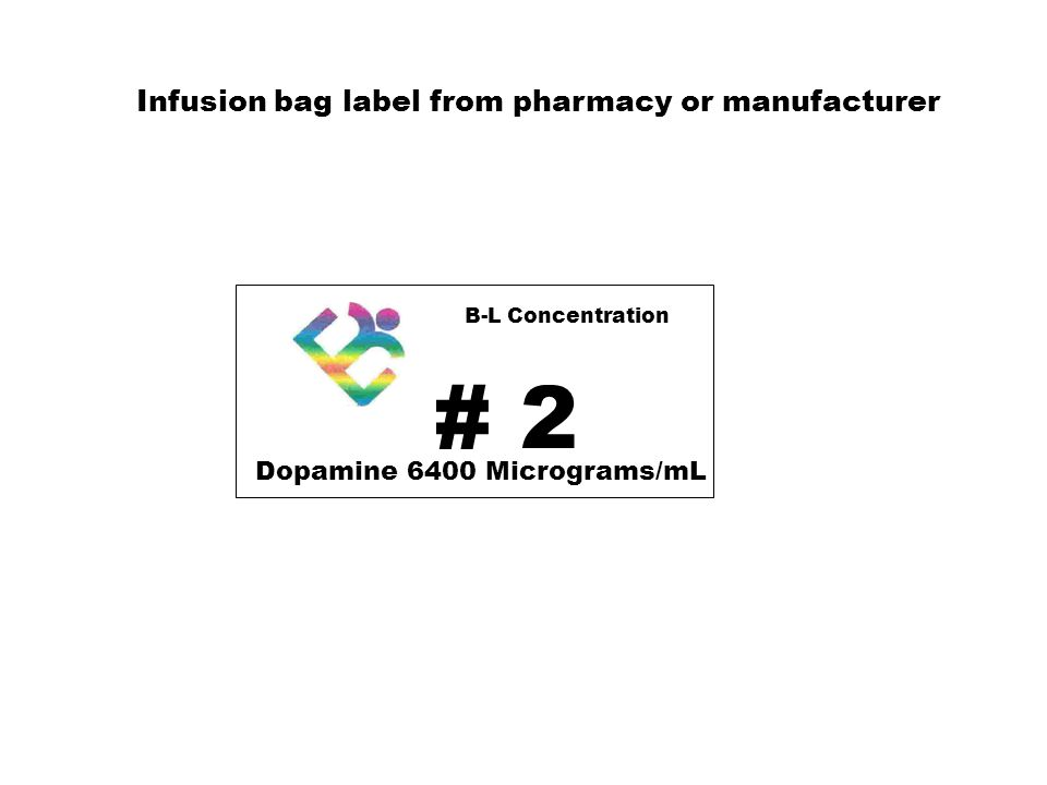# 2 Infusion bag label from pharmacy or manufacturer