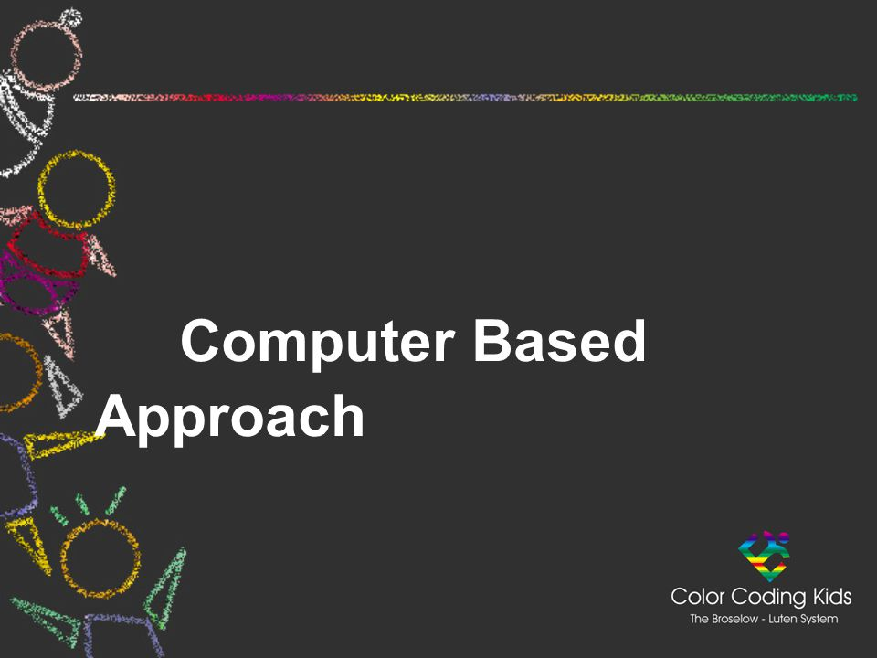 Computer Based Computer Based Approach