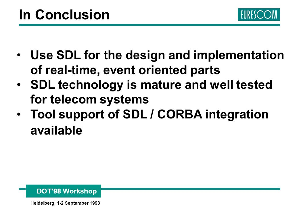 In Conclusion Use SDL for the design and implementation