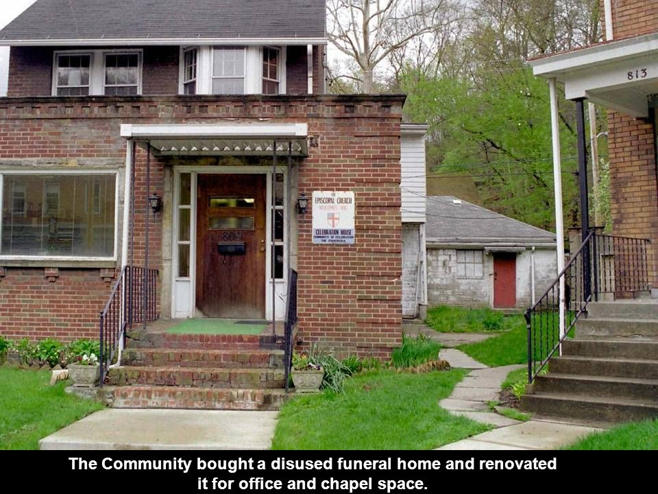 The Community bought a disused funeral home and renovated it for office and chapel space.