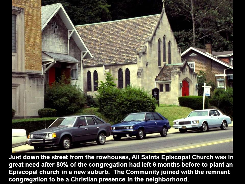 Just down the street from the rowhouses, All Saints Episcopal Church was in great need after 80% of the congregation had left 6 months before to plant an Episcopal church in a new suburb.
