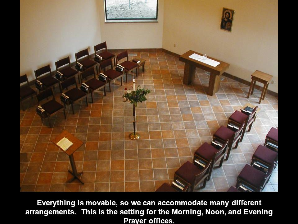 Everything is movable, so we can accommodate many different arrangements.