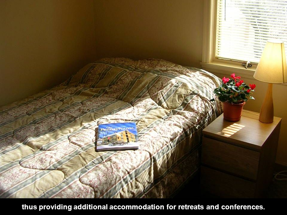 thus providing additional accommodation for retreats and conferences.