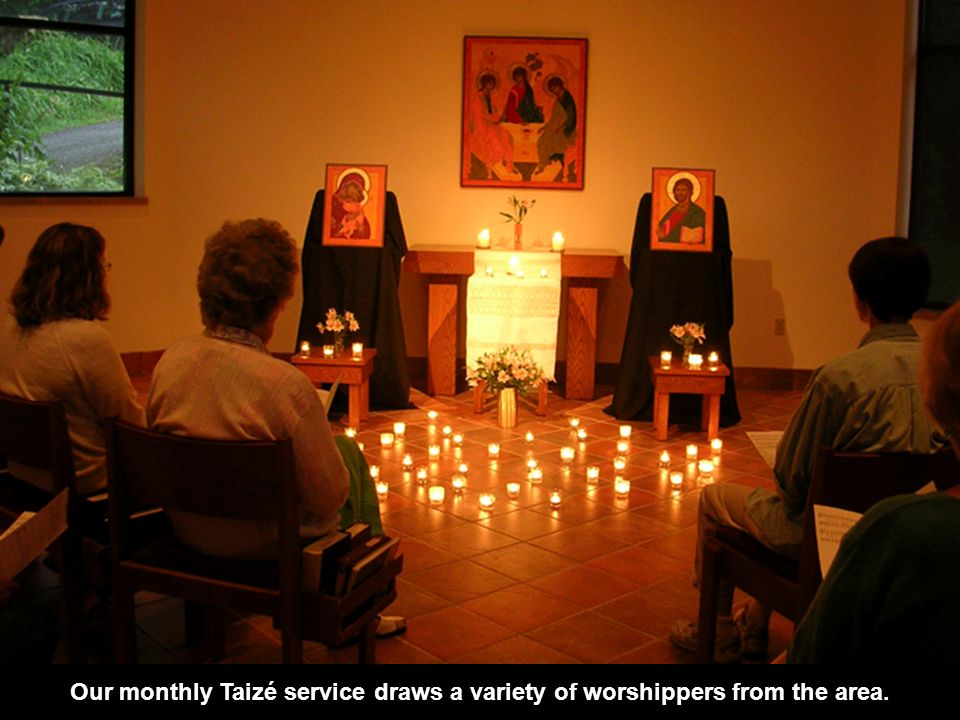 Our monthly Taizé service draws a variety of worshippers from the area.
