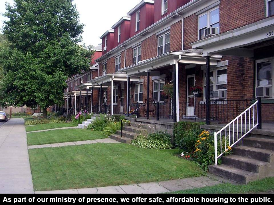 As part of our ministry of presence, we offer safe, affordable housing to the public.