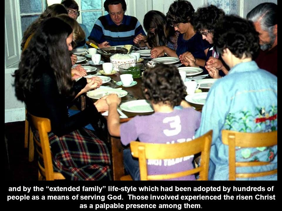 and by the extended family life‑style which had been adopted by hundreds of people as a means of serving God.
