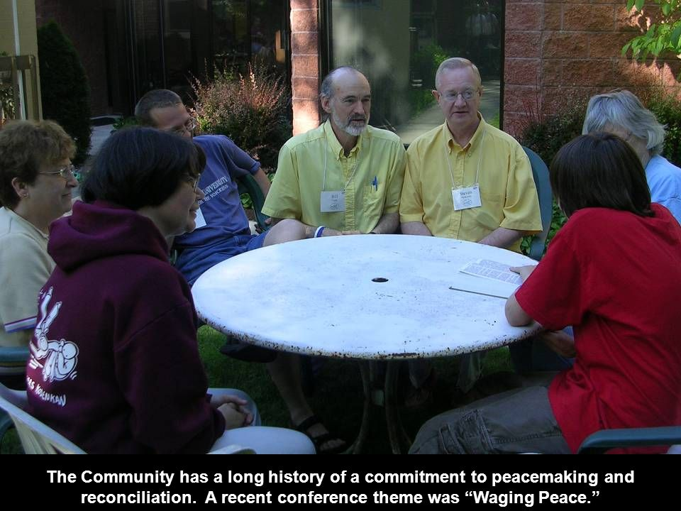 The Community has a long history of a commitment to peacemaking and reconciliation.
