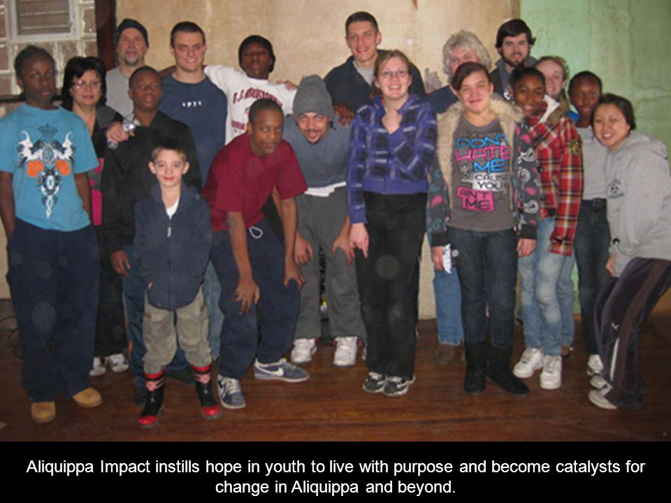 Aliquippa Impact instills hope in youth to live with purpose and become catalysts for change in Aliquippa and beyond.