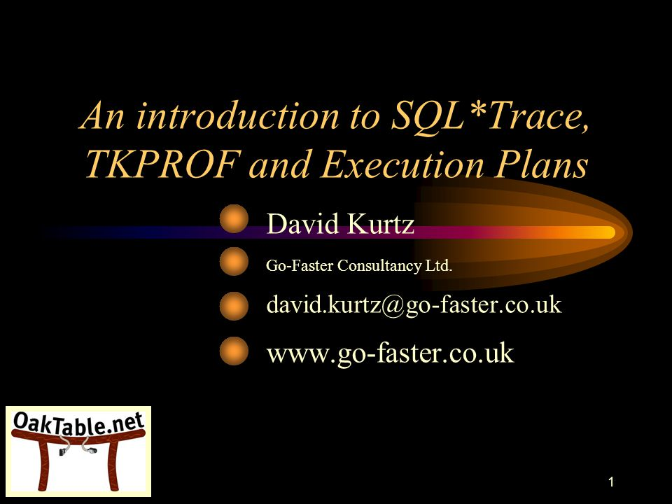 An introduction to SQL*Trace, TKPROF and Execution Plans
