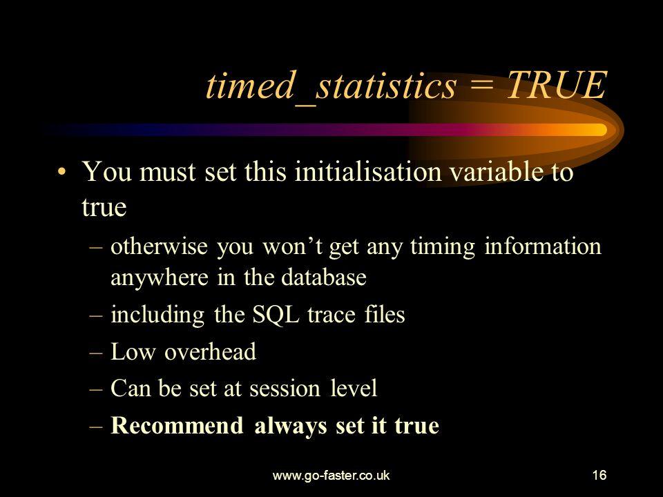 timed_statistics = TRUE