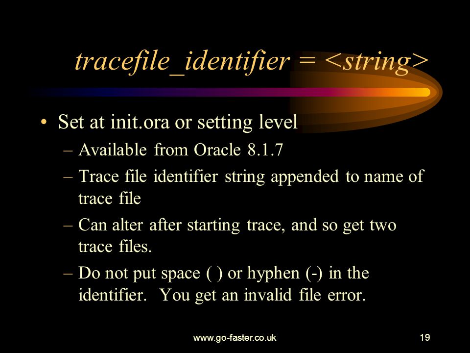 tracefile_identifier = <string>