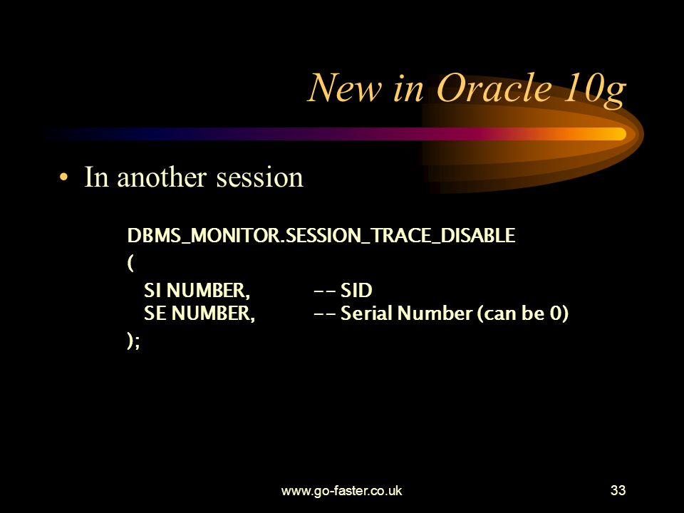 New in Oracle 10g In another session