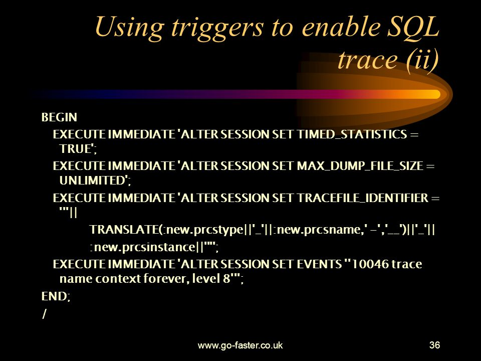 Using triggers to enable SQL trace (ii)