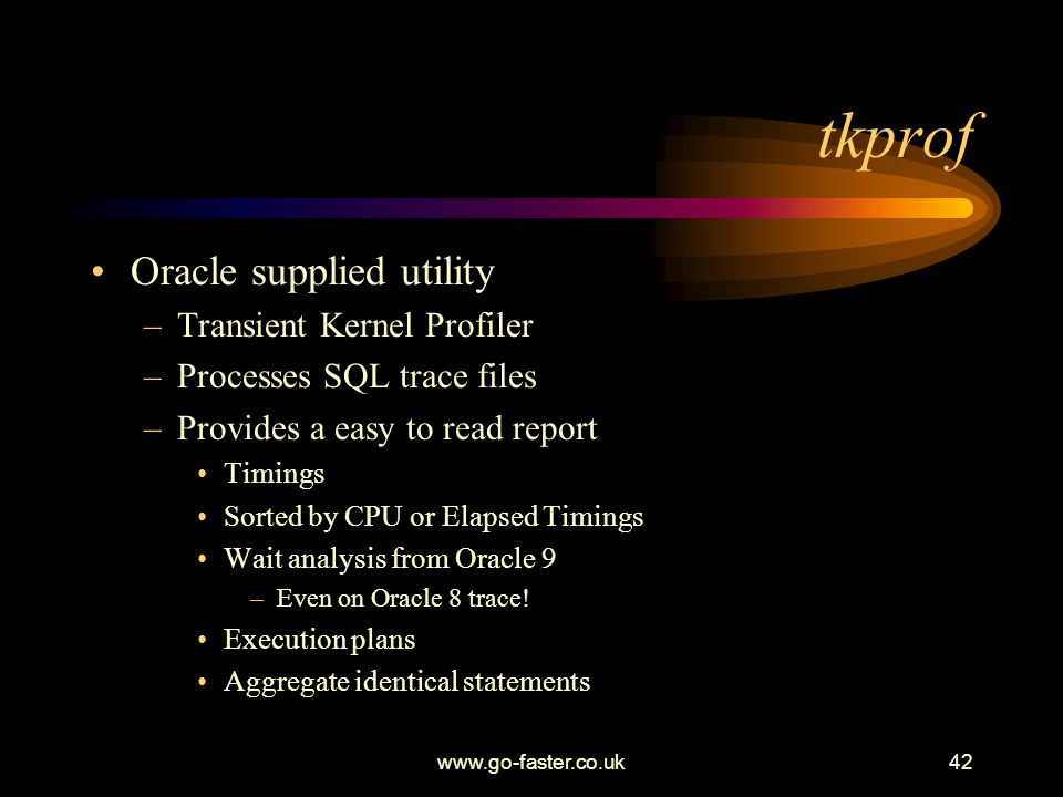 tkprof Oracle supplied utility Transient Kernel Profiler
