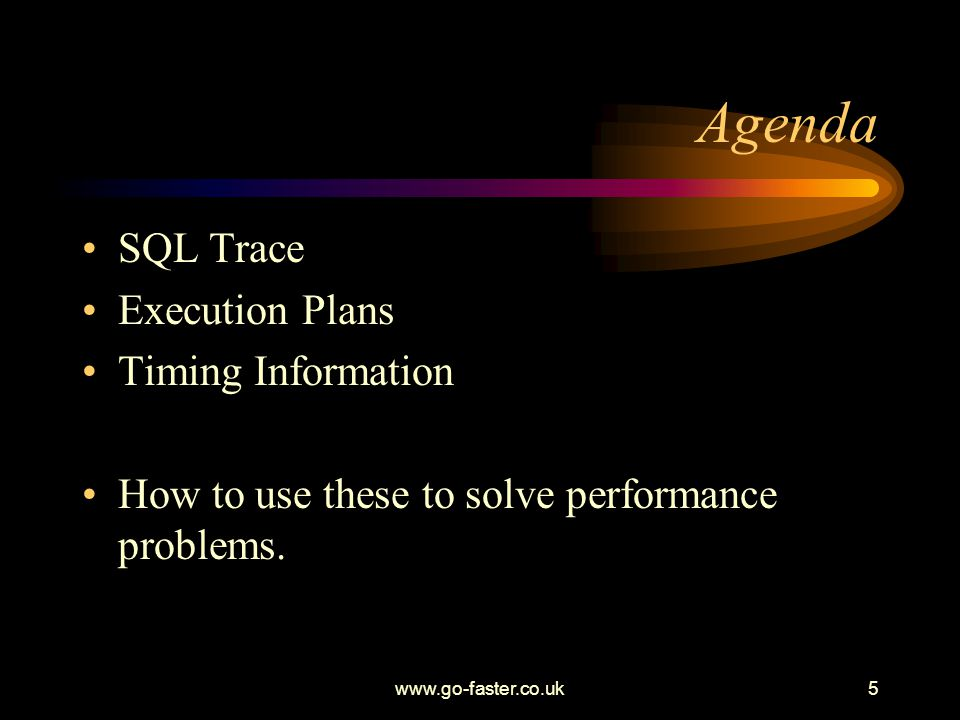 Agenda SQL Trace Execution Plans Timing Information