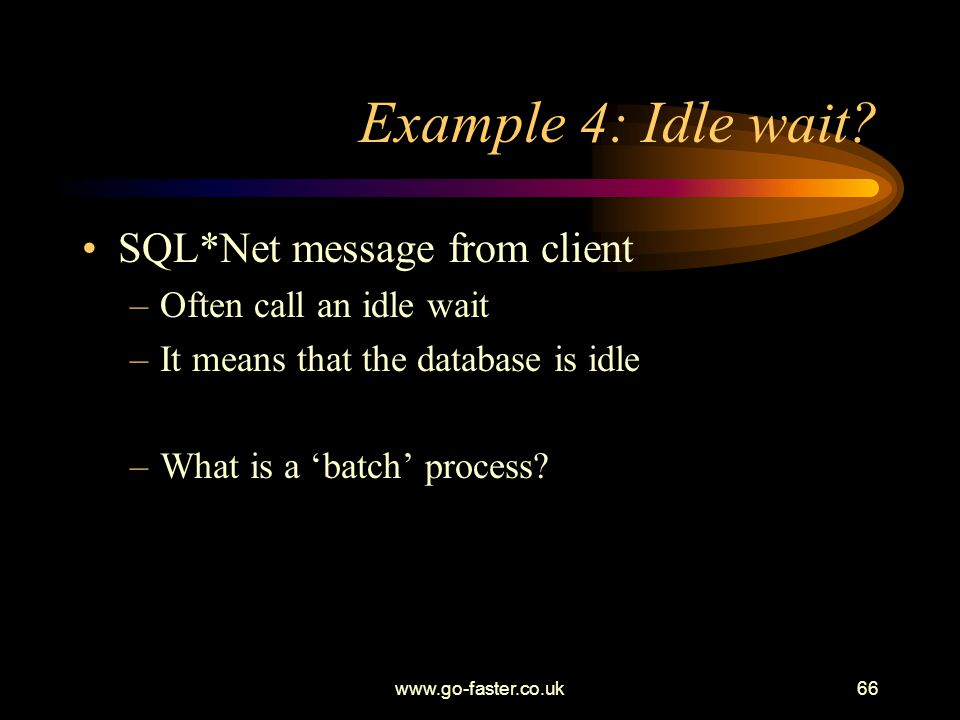 Example 4: Idle wait SQL*Net message from client