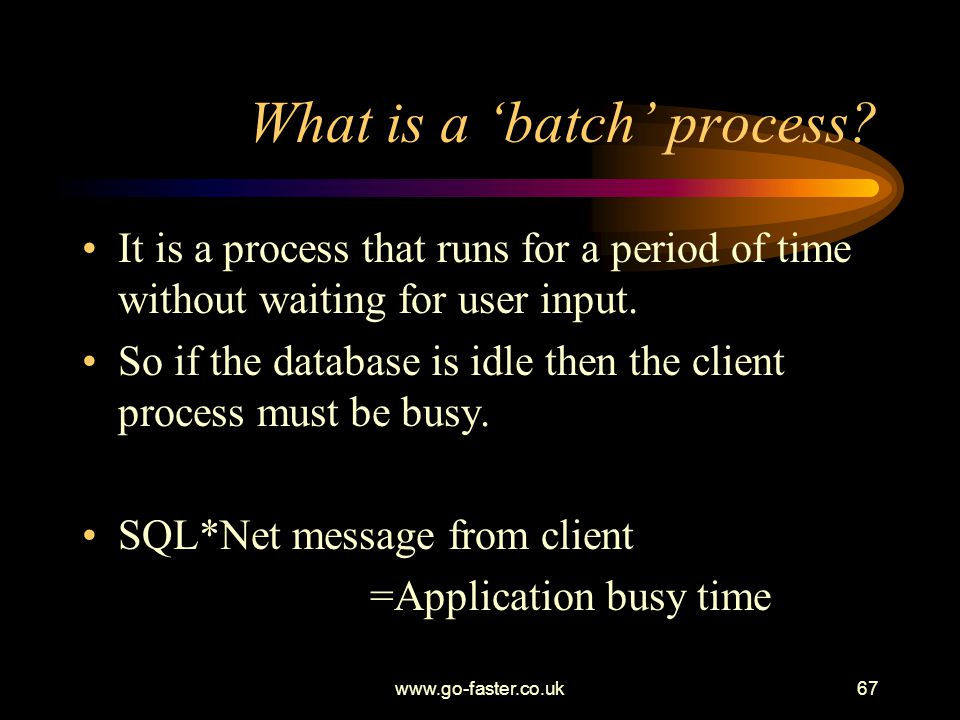 What is a 'batch' process