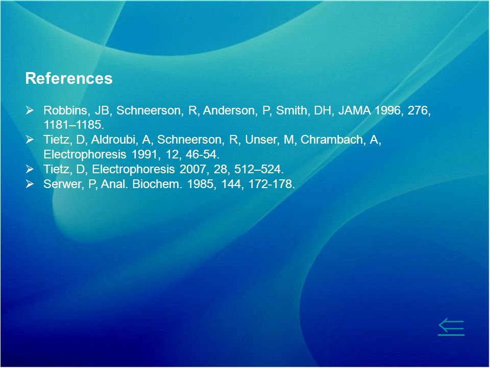 References Robbins, JB, Schneerson, R, Anderson, P, Smith, DH, JAMA 1996, 276, 1181–1185.