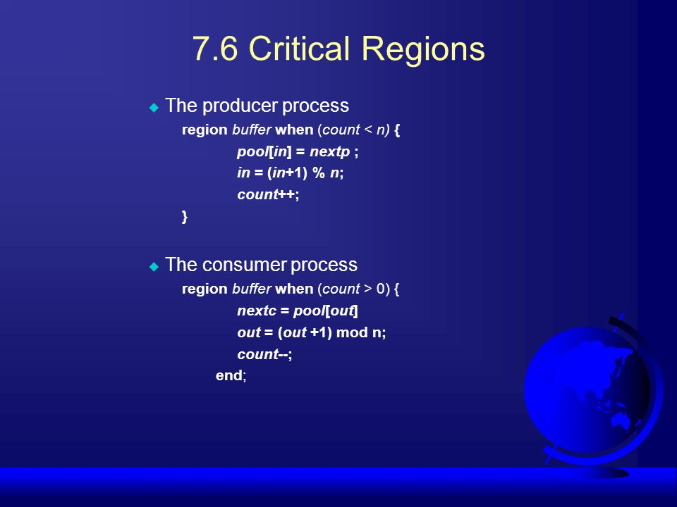7.6 Critical Regions The producer process The consumer process
