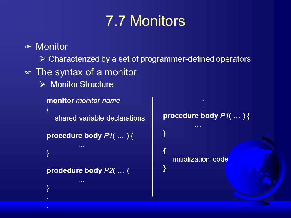 7.7 Monitors Monitor The syntax of a monitor