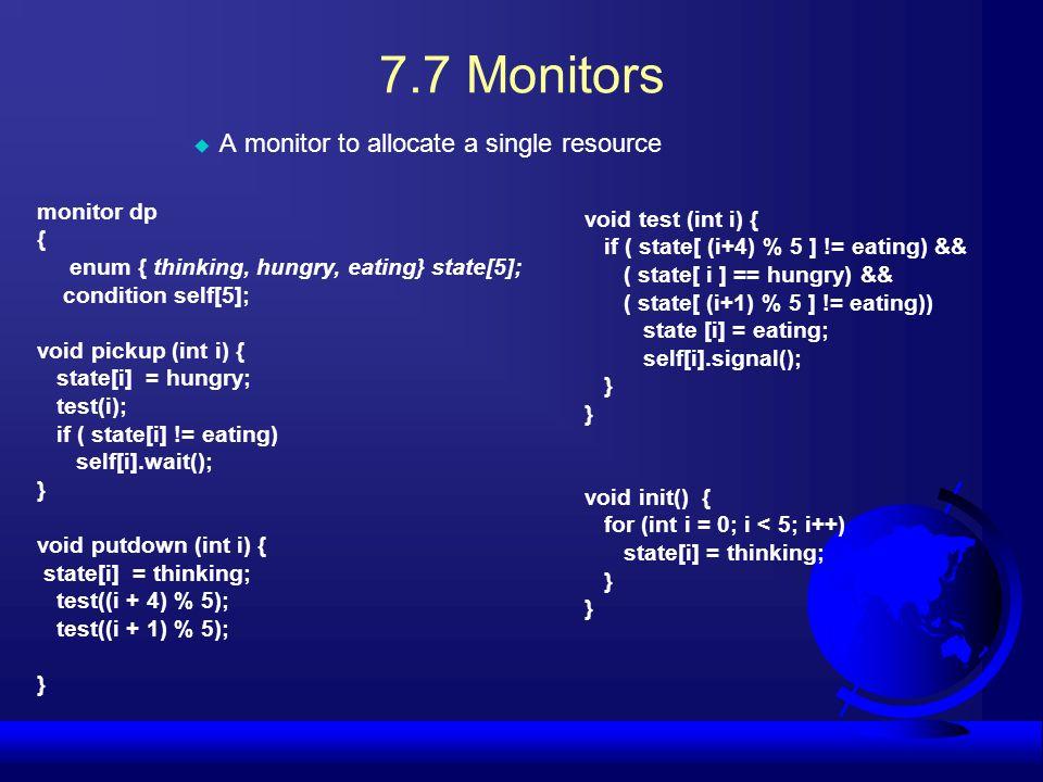 7.7 Monitors A monitor to allocate a single resource monitor dp