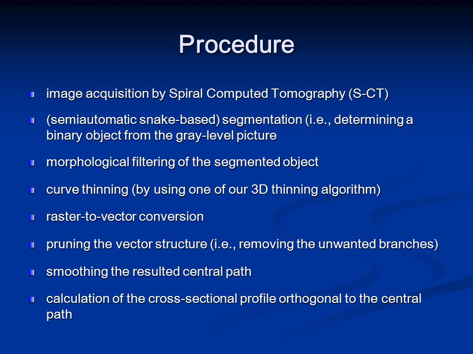 Procedure image acquisition by Spiral Computed Tomography (S-CT)