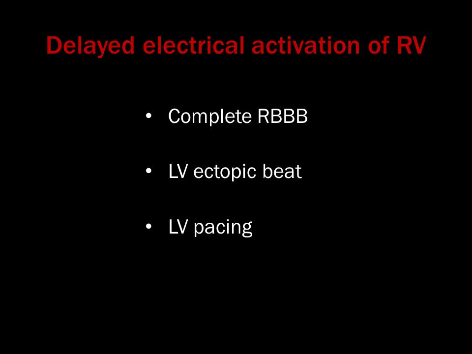 Delayed electrical activation of RV