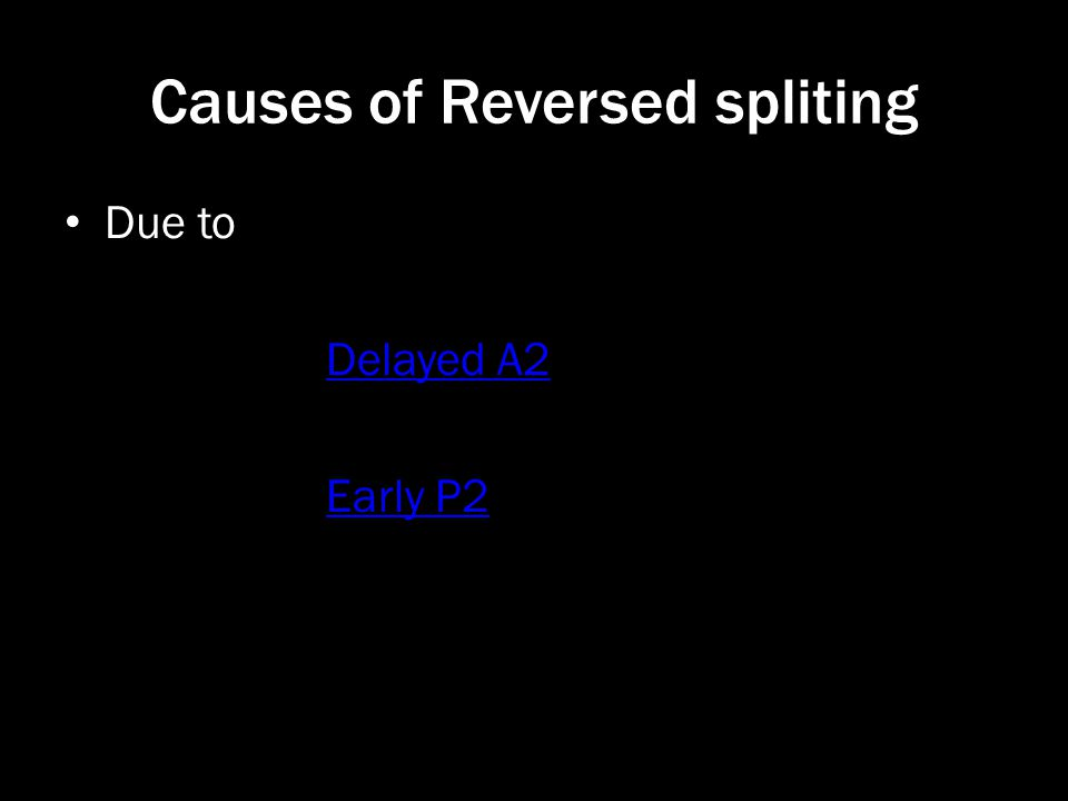Causes of Reversed spliting