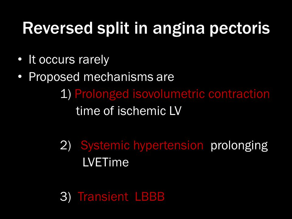 Reversed split in angina pectoris