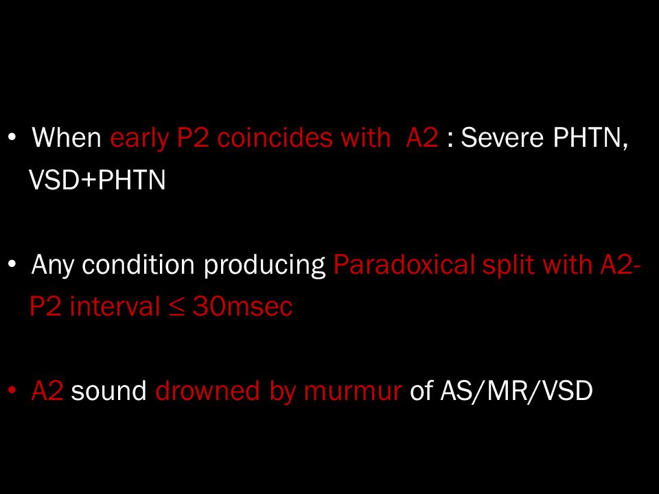When early P2 coincides with A2 : Severe PHTN,