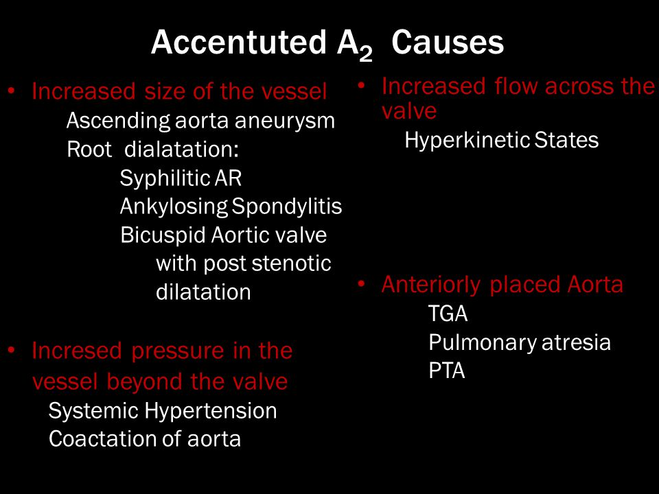 Accentuted A2 Causes Increased flow across the valve