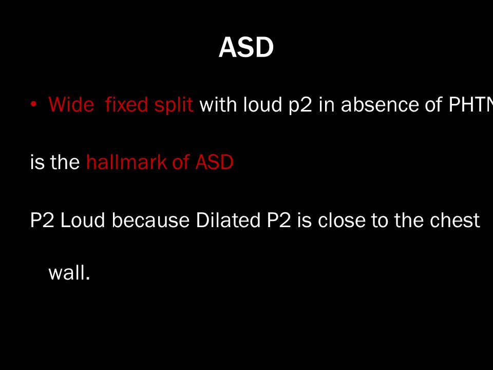 ASD Wide fixed split with loud p2 in absence of PHTN