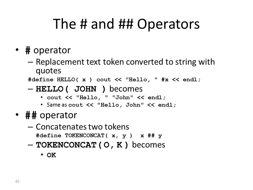 The # and ## Operators # operator ## operator