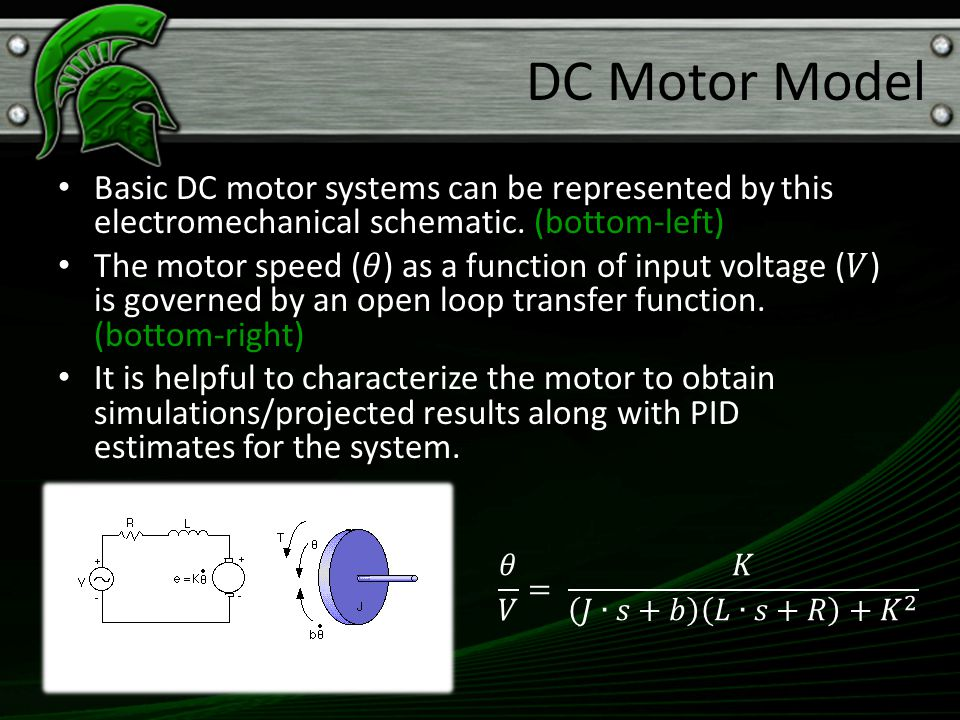 DC Motor Model Basic DC motor systems can be represented by this electromechanical schematic. (bottom-left)