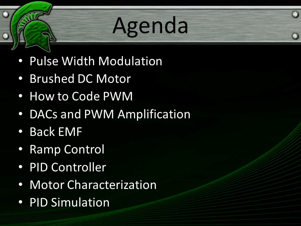 Agenda Pulse Width Modulation Brushed DC Motor How to Code PWM