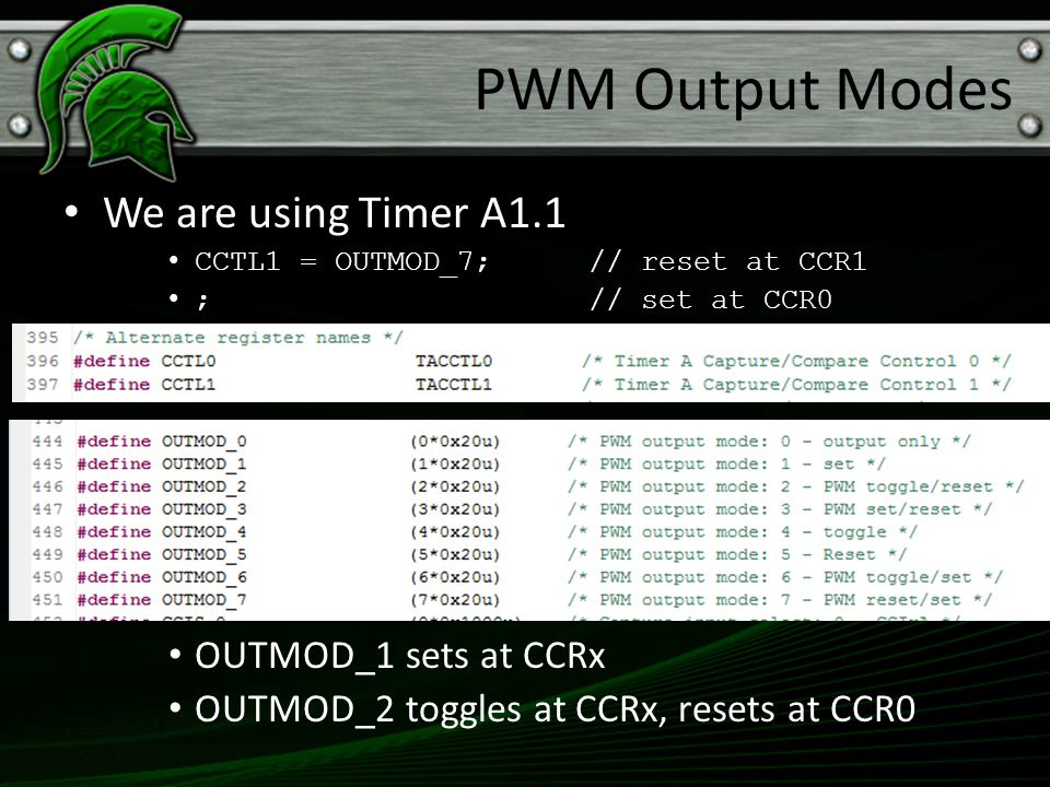 PWM Output Modes We are using Timer A1.1 OUTMOD_1 sets at CCRx