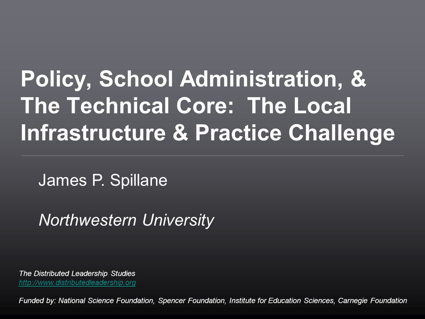 Policy, School Administration, & The Technical Core: The Local Infrastructure & Practice Challenge