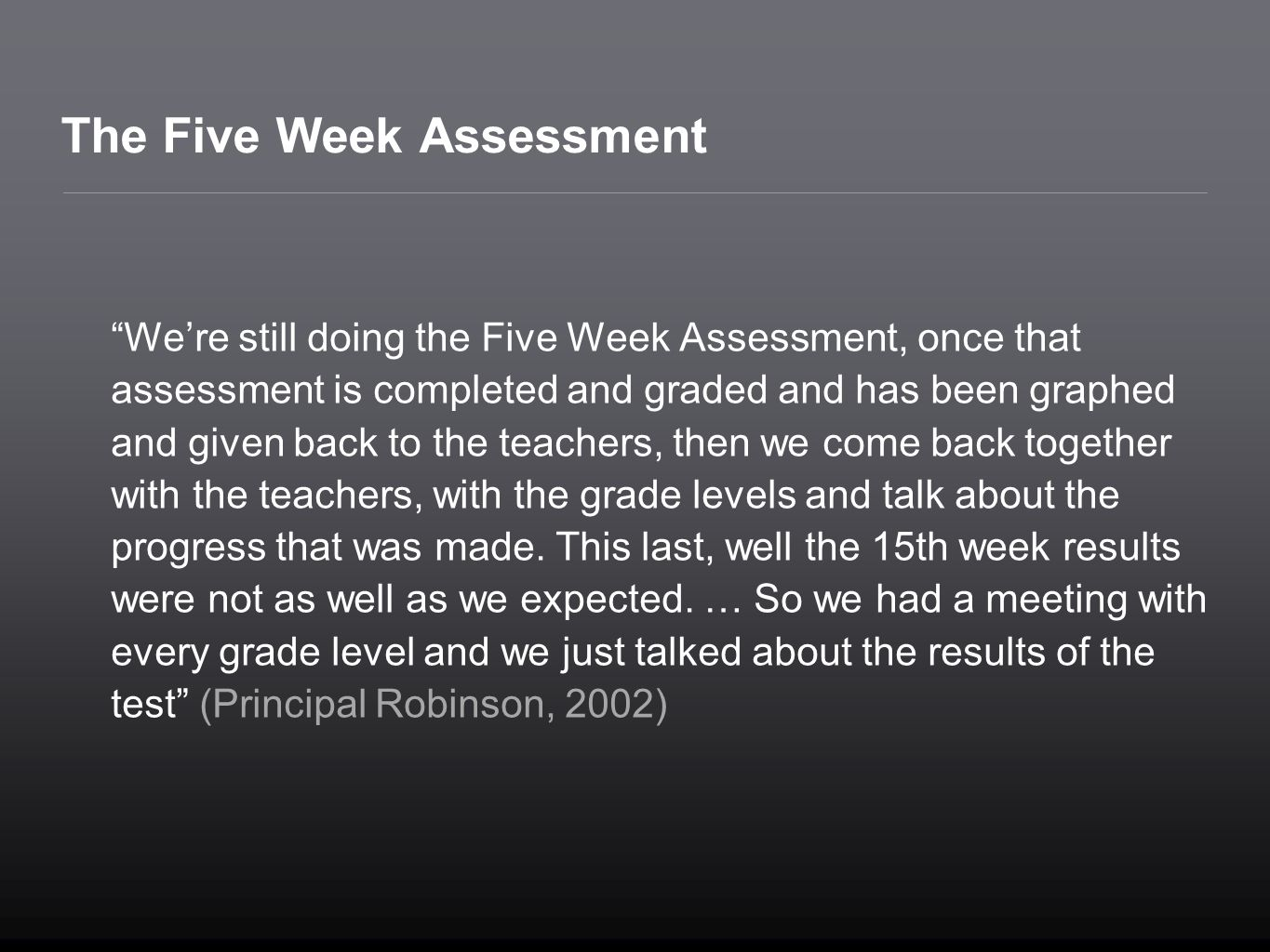The Five Week Assessment