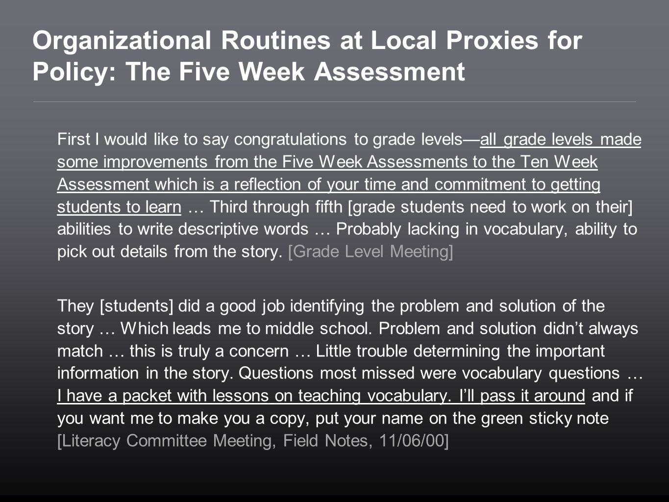 Organizational Routines at Local Proxies for Policy: The Five Week Assessment