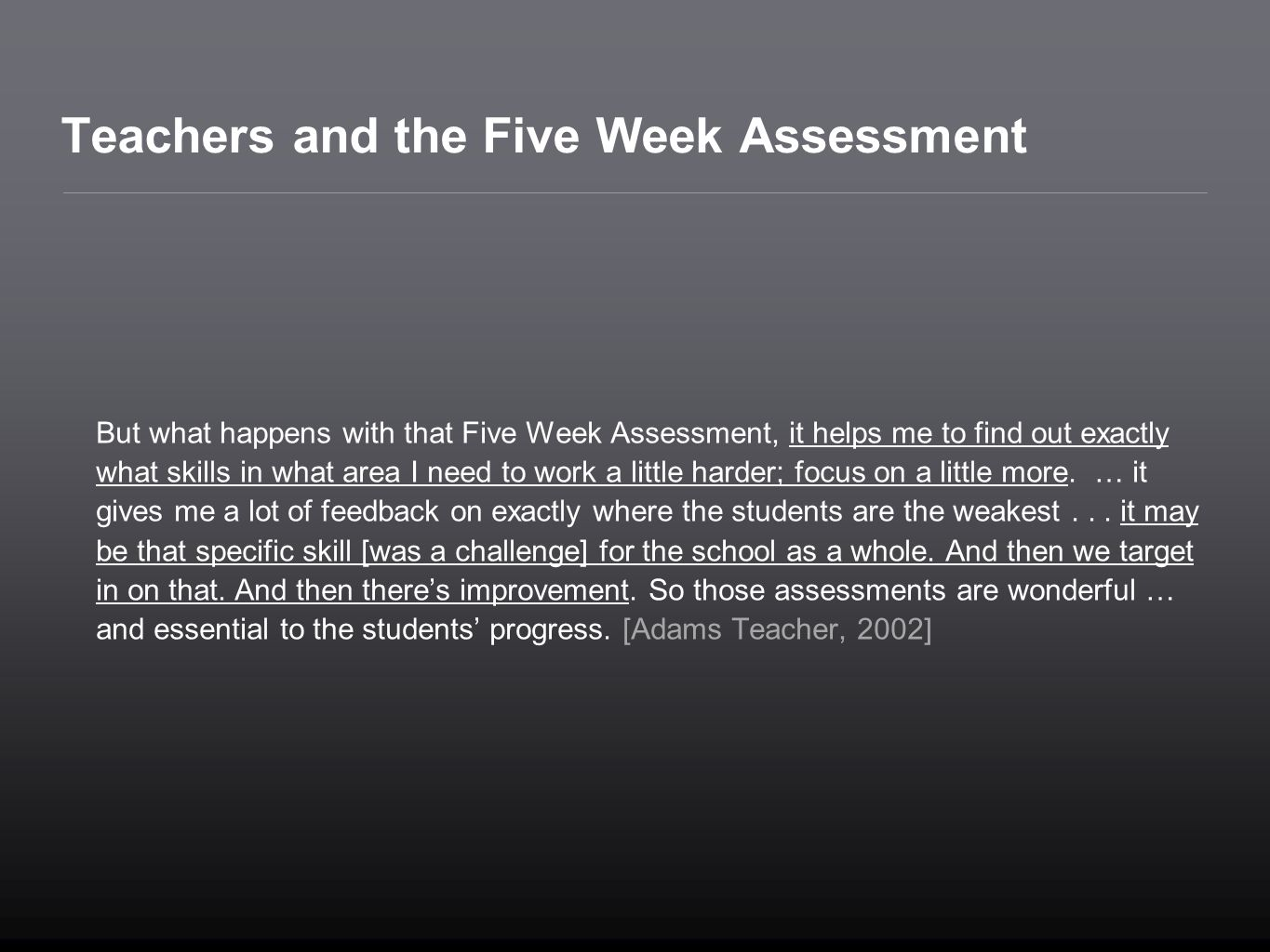 Teachers and the Five Week Assessment