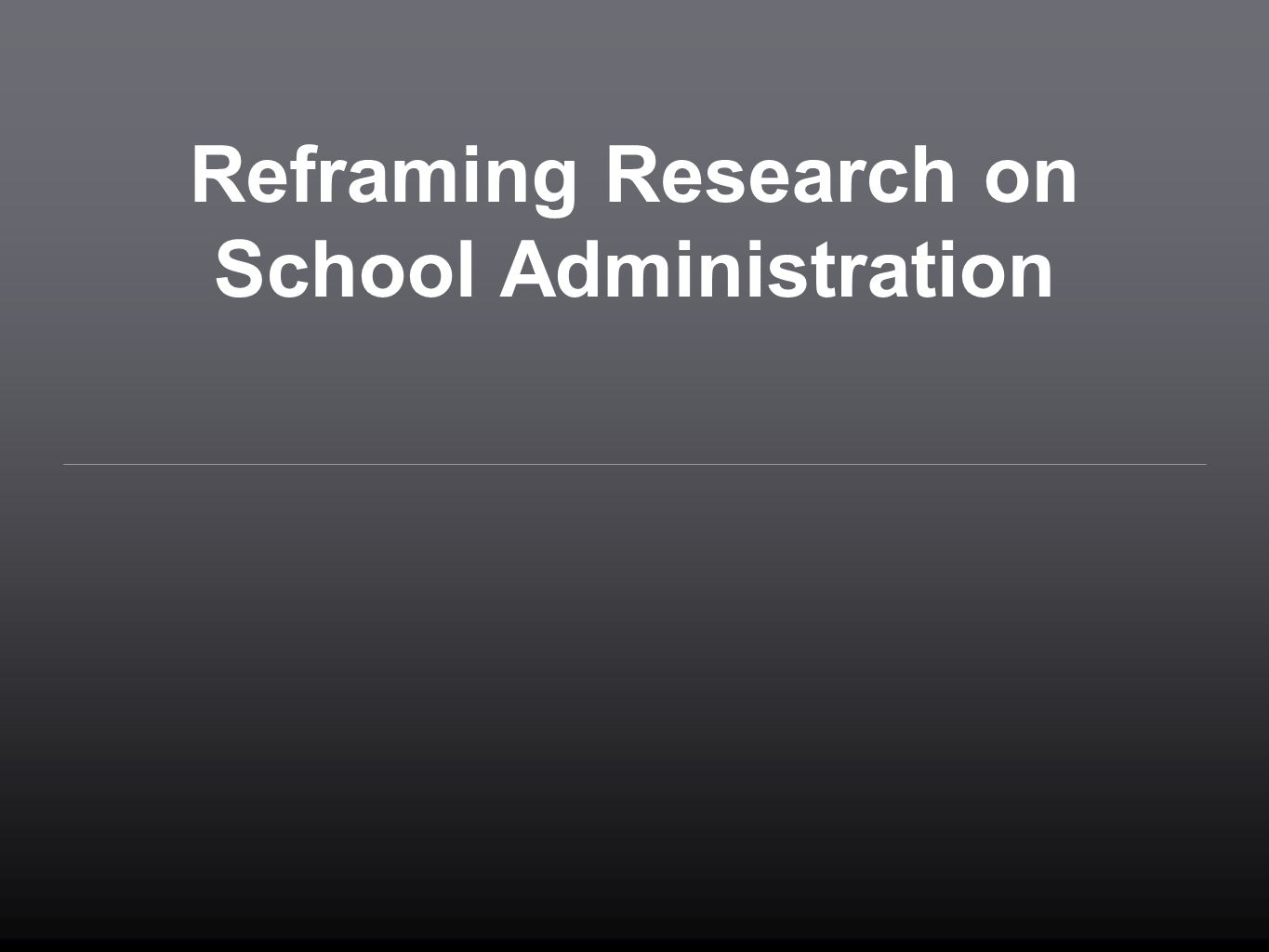Reframing Research on School Administration