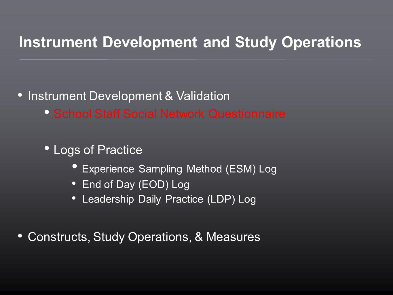 Instrument Development and Study Operations
