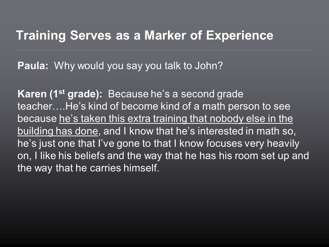 Training Serves as a Marker of Experience